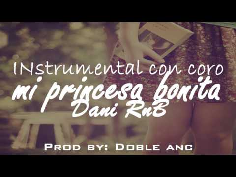 """Mi Princesa Bonita"" Instrumental De Rap Romantico Con Coro 2018 (USO LIBRE) | DaniRnB"