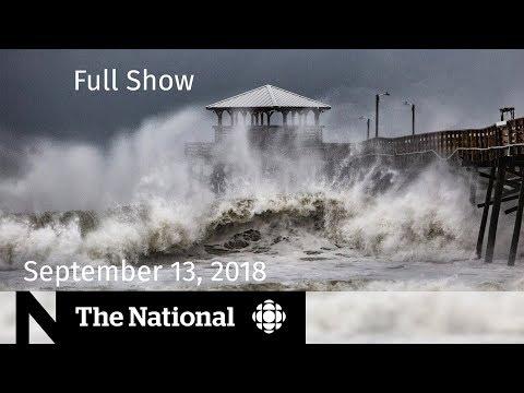 The National for September 13, 2018 — Hurricane Florence, Uber, At Issue