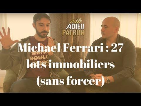Michaël Ferrari  : 27 lots en immobilier !