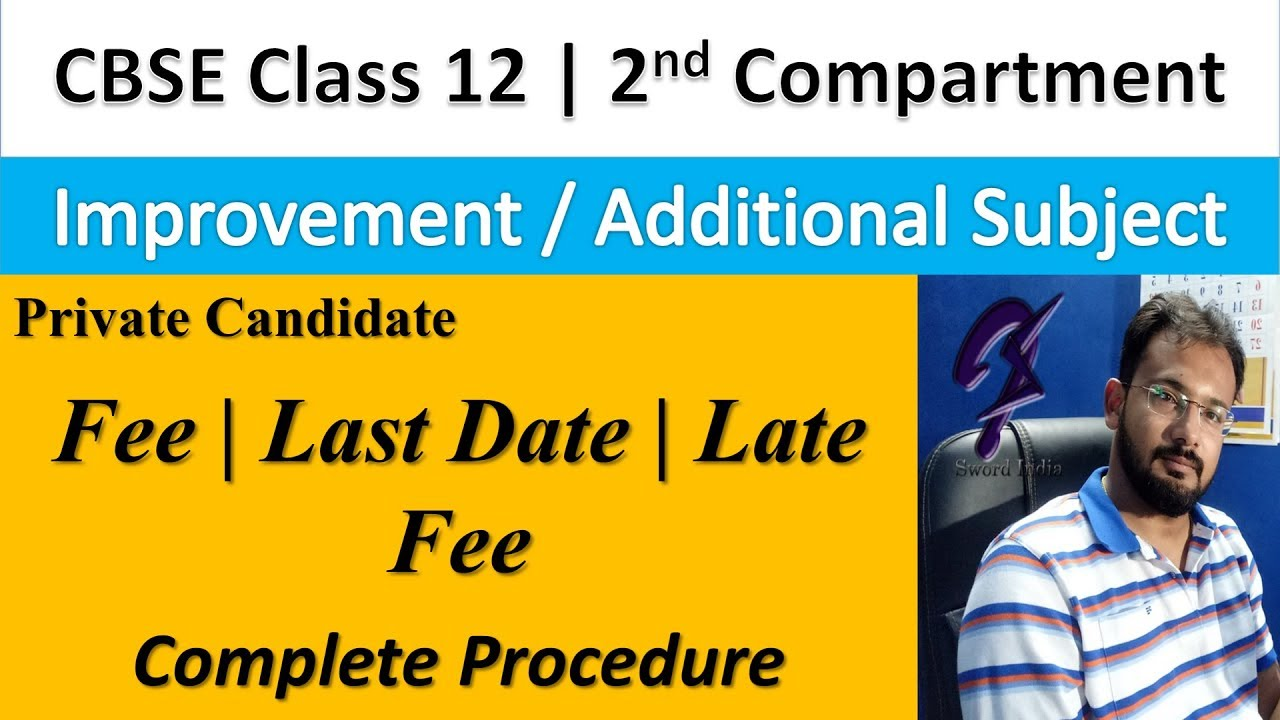CBSE Class 12 | 2nd Compartment Forms Complete Procedure Rules Fee Last  Date Late Fee by Sword India