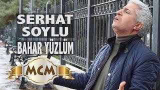 Serhat Soylu - Bahar Yüzlüm  Video Klip
