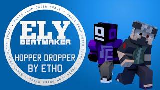 Etho - Hopper Dropper