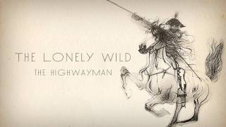The Lonely Wild: The Highwayman