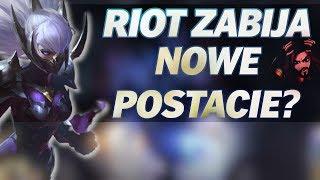 Riot zabija nowych bohaterów?