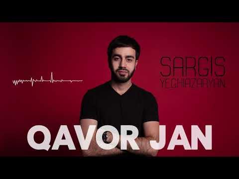 Sargis Yeghiazaryan - Qavor Jan
