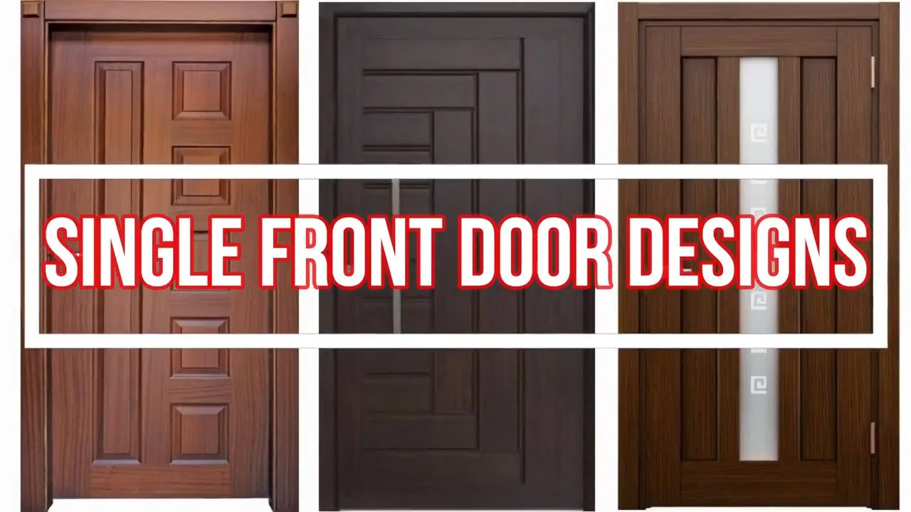 Top 30 Single Front Door Designs 2018 Hd