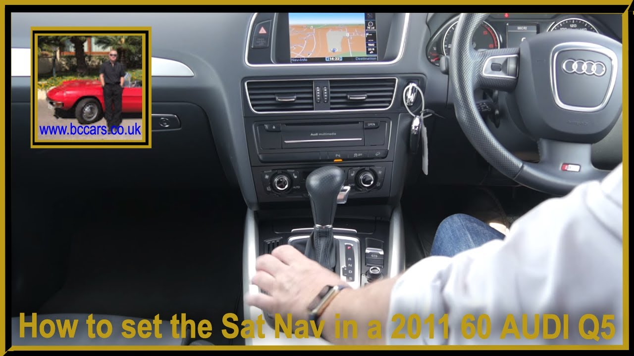 How to set the Sat Nav in a 2011 60 AUDI Q5 3 0 TDI Quattro S Line S Tronic