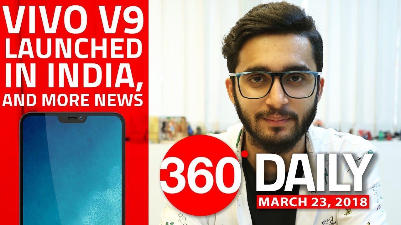 Vivo V9 Launched in India, Oppo A1 With Face Unlock Launched, and More (Mar 23, 2018)
