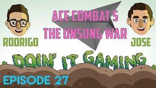 Ace Combat 5: WE HATE ARKBIRDS?!? - Ep 27 - Doin' It Gaming