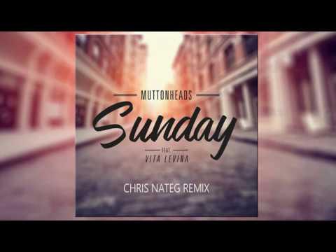 Muttonheads Feat Vita Levina - Sunday (Chris Nateg Remix)