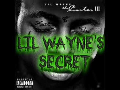 """Lil Wayne's Secret"""