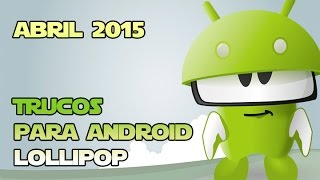 Tips para Android 5.0 Lollipop  [ABRIL 2015]