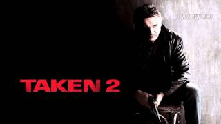 Taken 2 (2012) Too Close (Soundtrack OST)