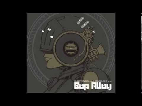 Substantial & Marcus D are Bop Alloy (Full Album) - 2010