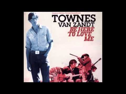 Townes Van Zandt   Be Here to Love Me mp3
