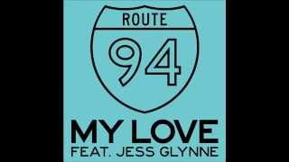 Route 94 Ft Jess Glynne My Love HQ.mp3