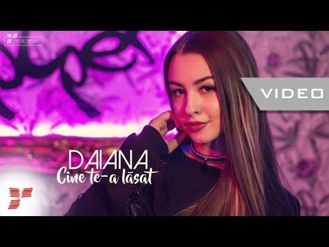 Daiana - Cine te-a lasat [Video]