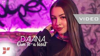 Смотреть клип Daiana - Cine Te-A Lăsat