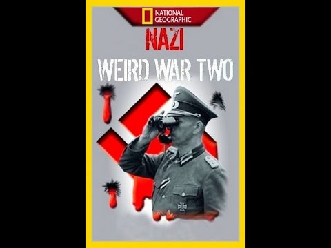 Нацистские тайны Второй мировой / NG: Nazi weird war two [01-06 из 06]