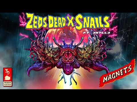 Zeds Dead x Snails - Magnets (feat. Akylla)