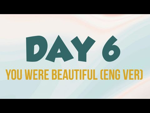 DAY 6 ~ You Were Beautiful [Eng Ver] Lyric