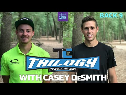 2019 Trilogy Challenge With CASEY DESMITH Of The PITTSBURGH PENGUINS | BACK 9 | DISC GOLF COVERAGE