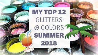 MY TOP 12 COLORS & GLITTERS FOR SUMMER 2018 | GEL NAILS | LIGHT ELEGANCE