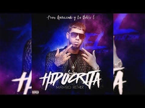 Anuel AA – Hipócrita feat. Zion [Mambo Remix] Fran Garzziak & La Doble C