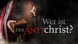 Wer ist der Antichrist?