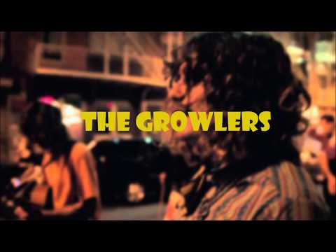 THE GROWLERS-When You Were Made(LETRA/LYRICS)