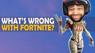 WHAT\'S WRONG WITH FORTNITE?
