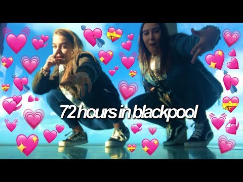 72 hours in blackpool with my bestfriend