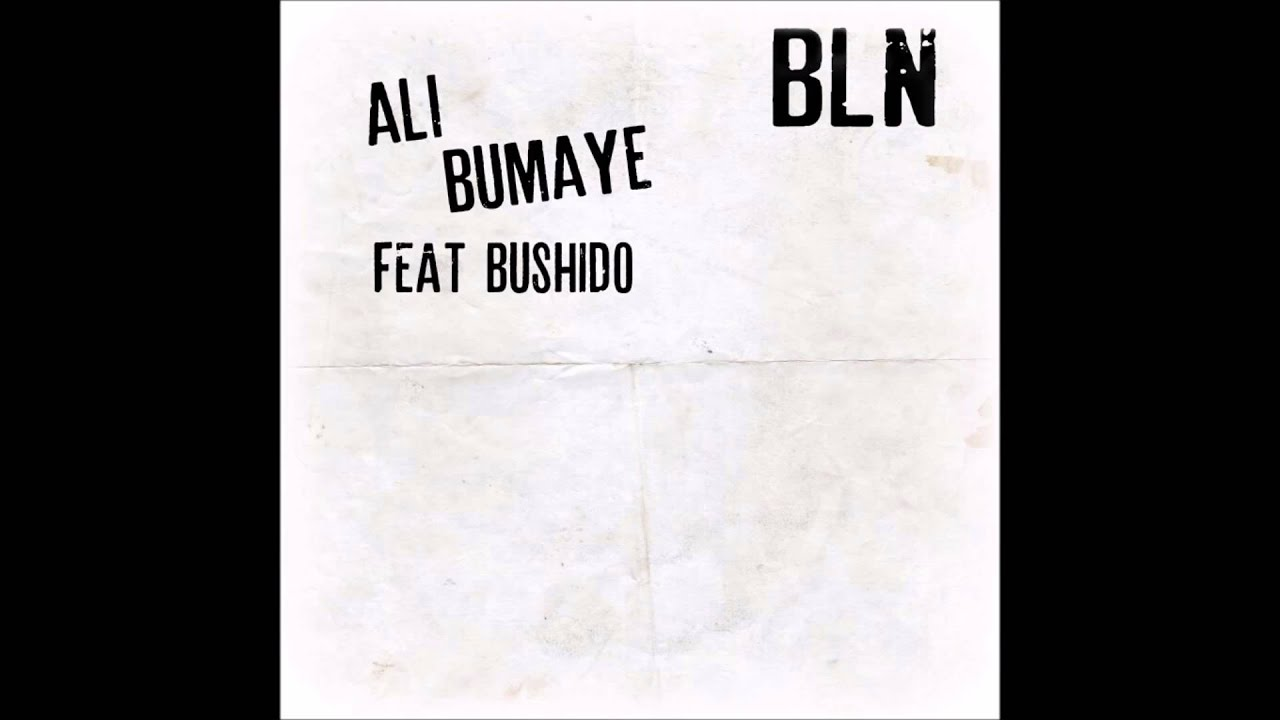 Download Ali Bumaye - BLN (feat. Bushido) Audio