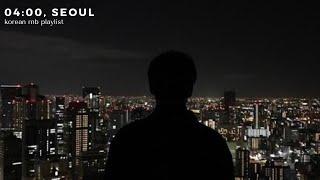 4:00 am, Seoul | 1hr chill korean r&b (비오는 날 감성의 r&b 모음)