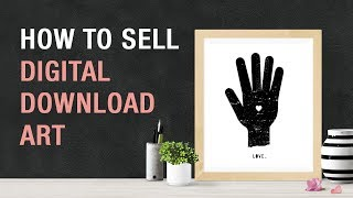 How To Sell Digital Download Art