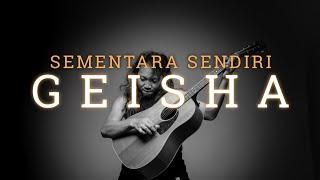 Felix Irwan - Sementara Sendiri - Geisha (Cover)