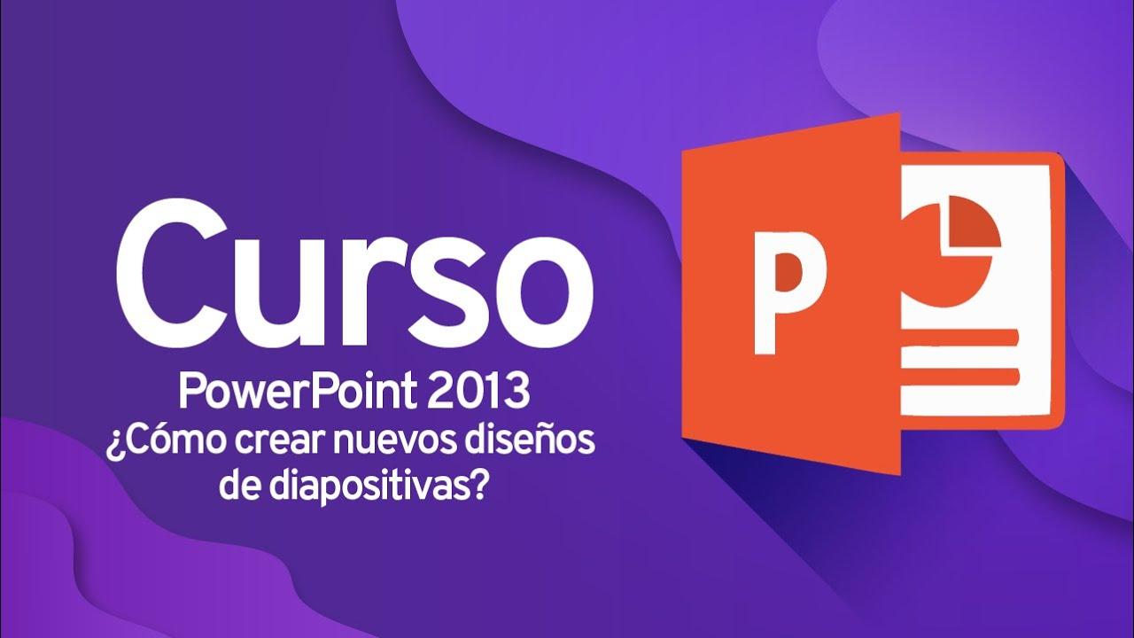 powerpoint 2013   u00bfc u00f3mo crear nuevos dise u00f1os de