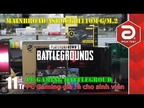 Đánh giá bo mạch chủ Asrock H110M – G/M.2 | Cấu hình PC Gaming chiến Battleground chưa đến 11 triệu