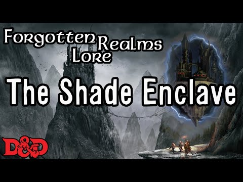 Forgotten Realms Lore - The Shade Enclave
