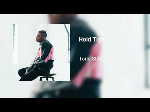 Tone Stith - Hold Tight (Official Audio)