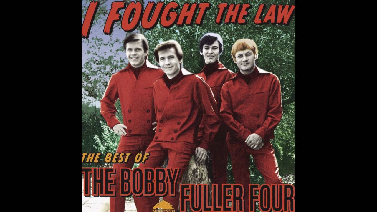 Bobby Fuller Four - I Fought The Law ( And The Law Won ...