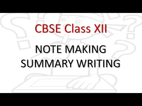 Note Making Class 12 and Summary Writing CBSE Class XII
