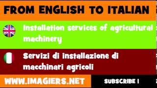 How to say Installation services of agricultural machinery in Italian