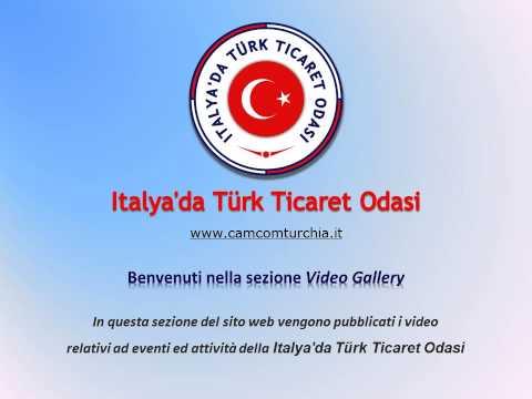 Intro Video Gallery Italya'da Türk Ticaret Odasi