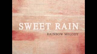 [New Age/뉴에이지] 단비(Sweet Rain) - Rainbow Melody