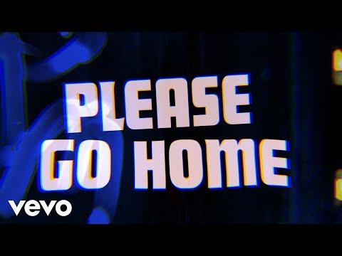Please Go Home (Lyric Video)