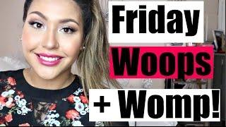 Fridays Woops + Womp! 10-16-15