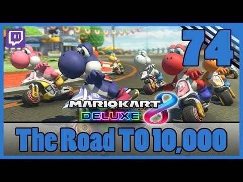 MARIO KART 8 DELUXE   The Road to 10,000 [Episode 74]