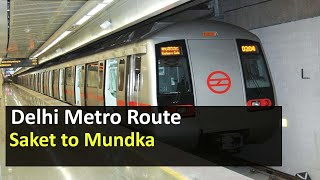 Delhi Metro Route from Saket to Mundka Metro Station - Fare, Distance, Travel Time