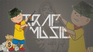 Caillou Theme Song Trap Remix